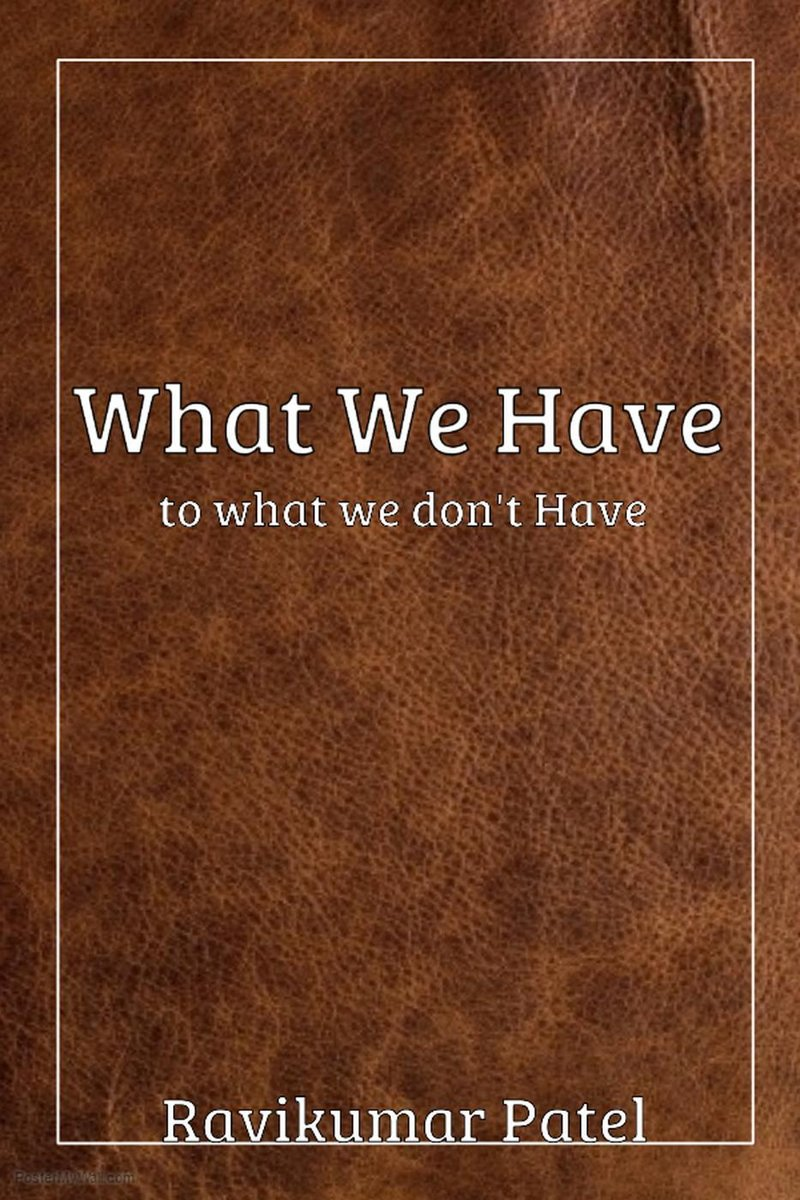 What We Have To What We Don't Have