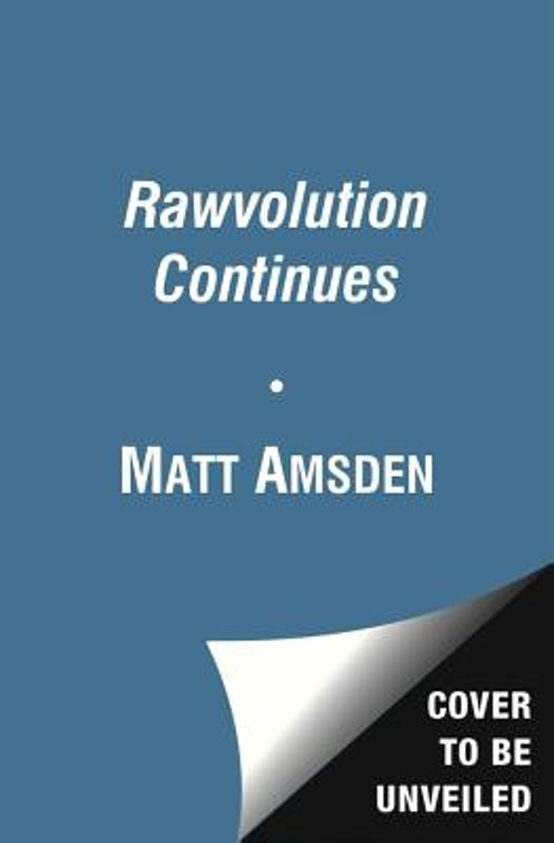 The Rawvolution Continues