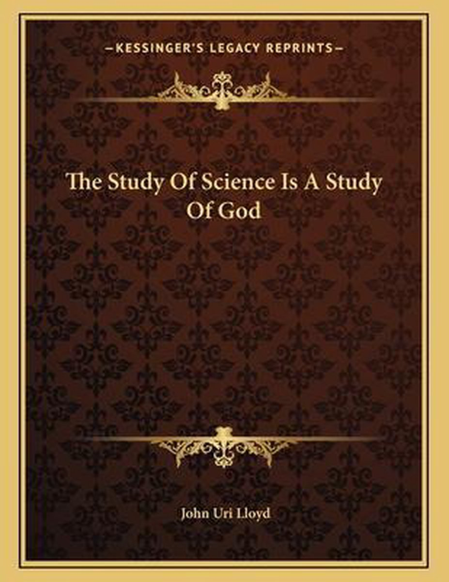 The Study of Science Is a Study of God
