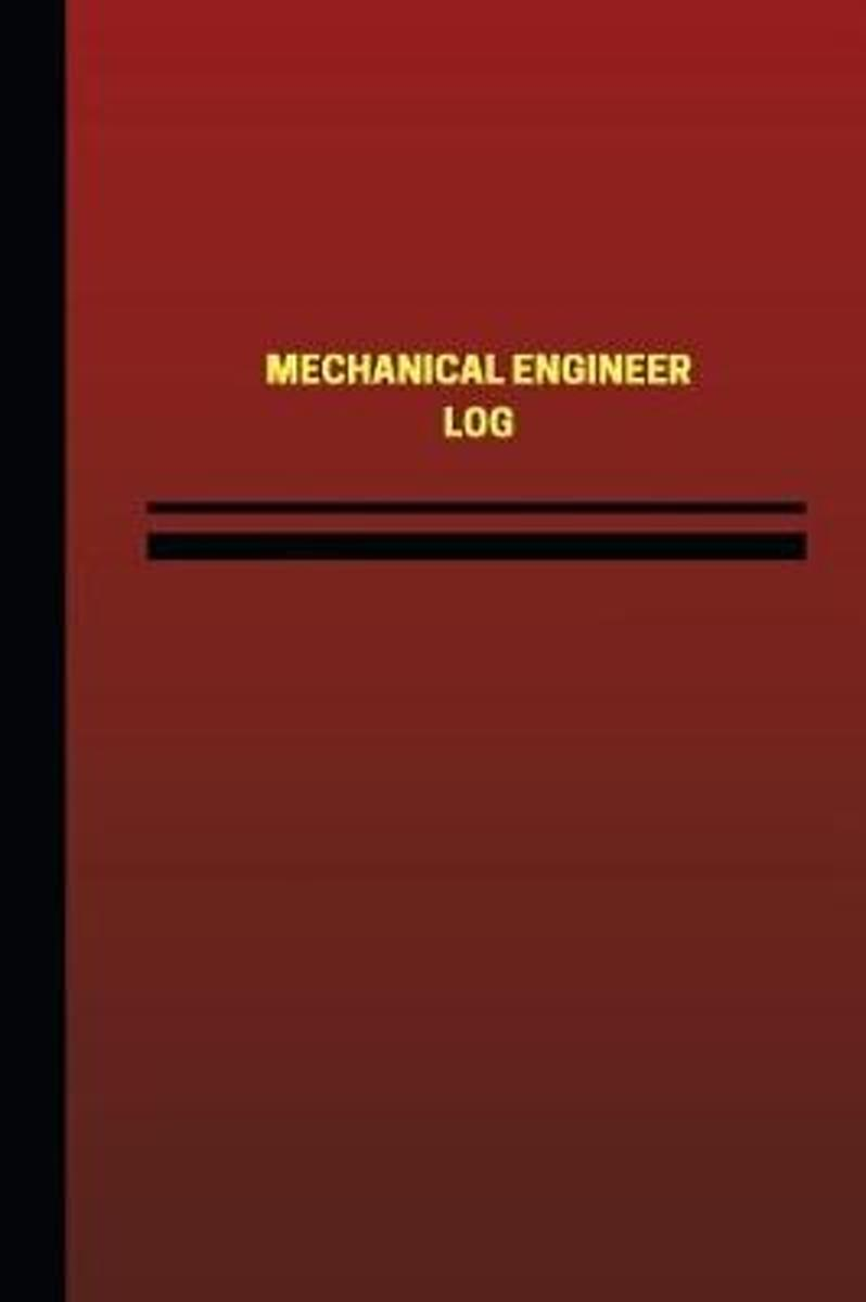 Mechanical Engineer Log (Logbook, Journal - 124 Pages, 6 X 9 Inches)