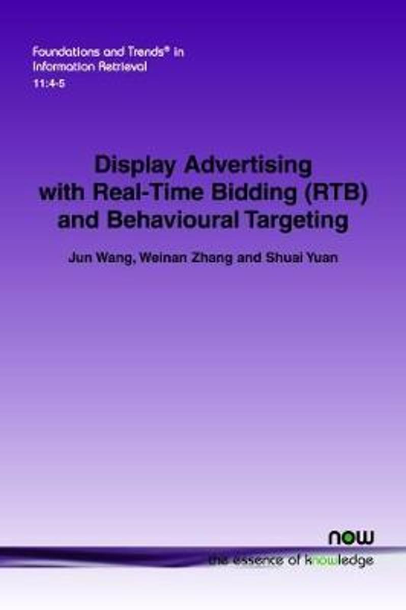 Display Advertising with Real-Time Bidding (RTB) and Behavioural Targeting