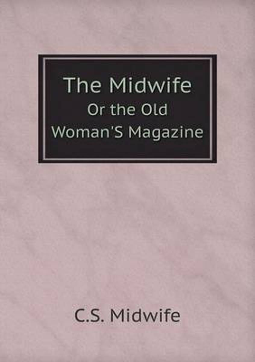 The Midwife or the Old Woman's Magazine