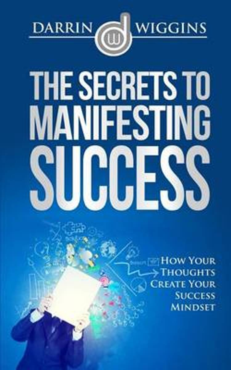 The Secrets to Manifesting Success