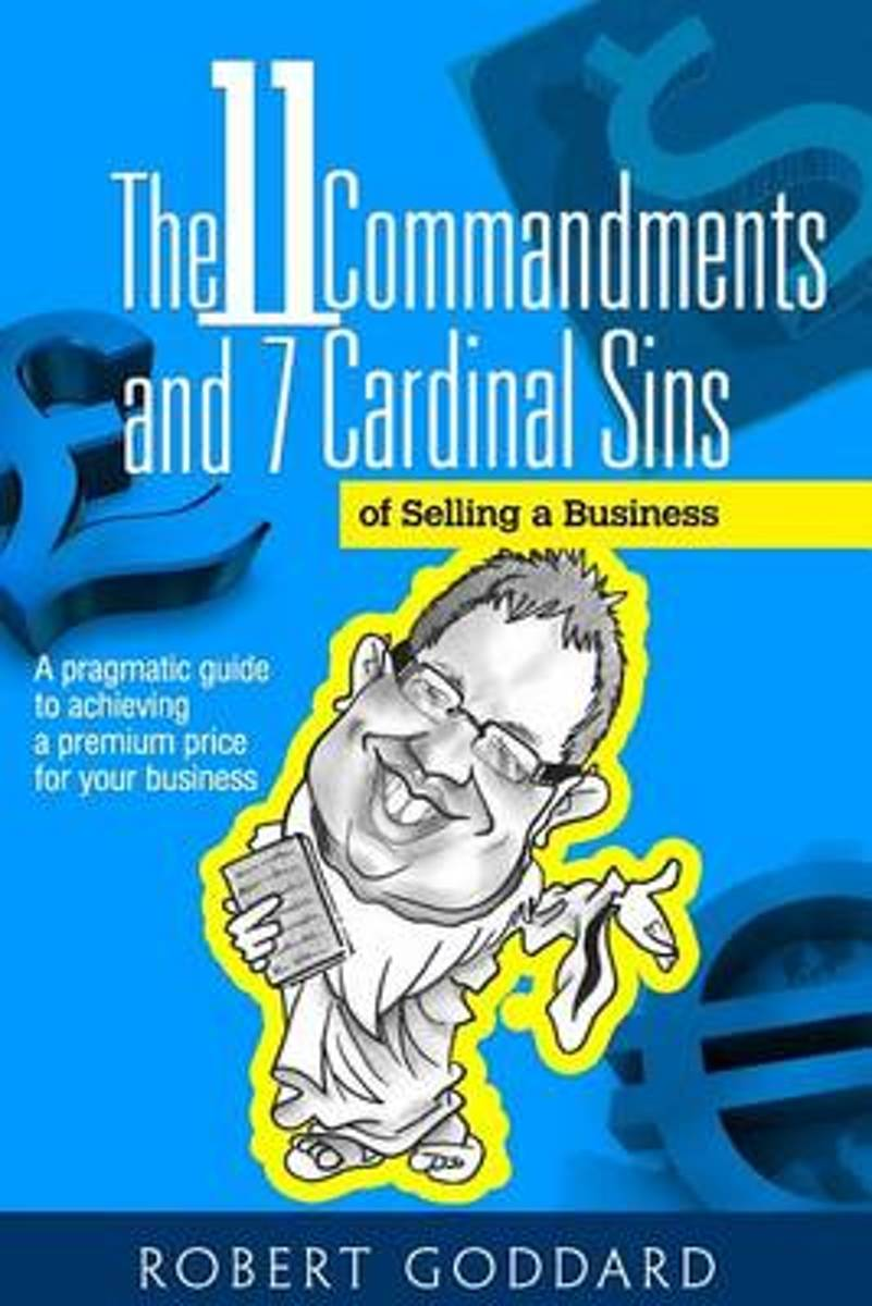 The 11 Commandments and 7 Cardinal Sins of Selling a Business