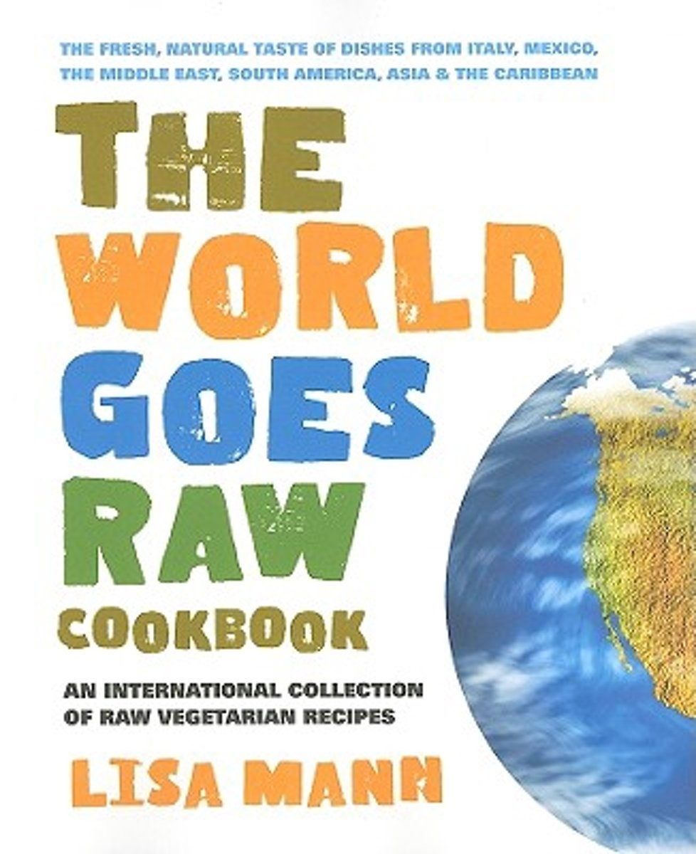The World Goes Raw Cookbook