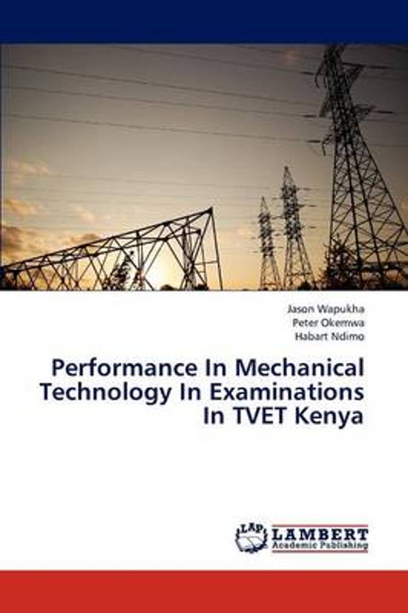 Performance in Mechanical Technology in Examinations in Tvet Kenya