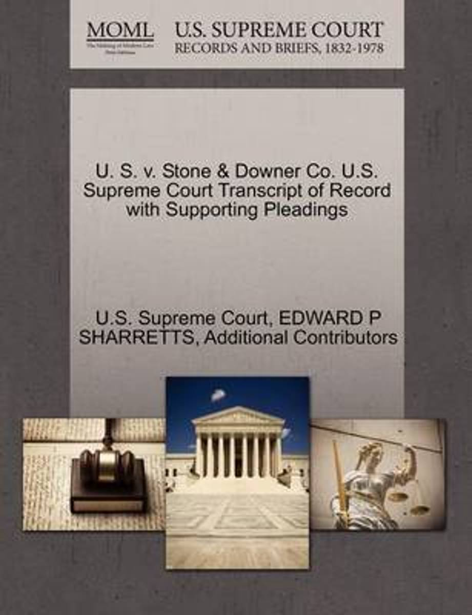 U. S. V. Stone & Downer Co. U.S. Supreme Court Transcript of Record with Supporting Pleadings