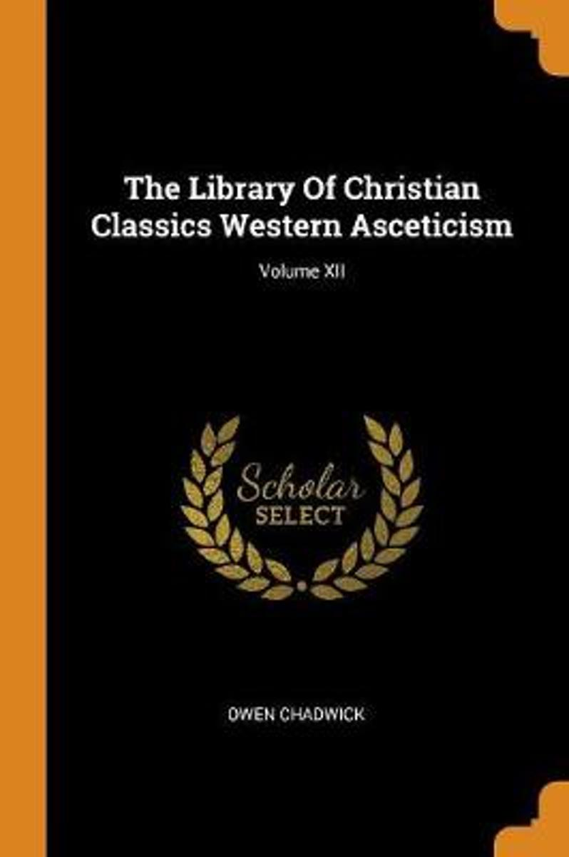 The Library of Christian Classics Western Asceticism; Volume XII