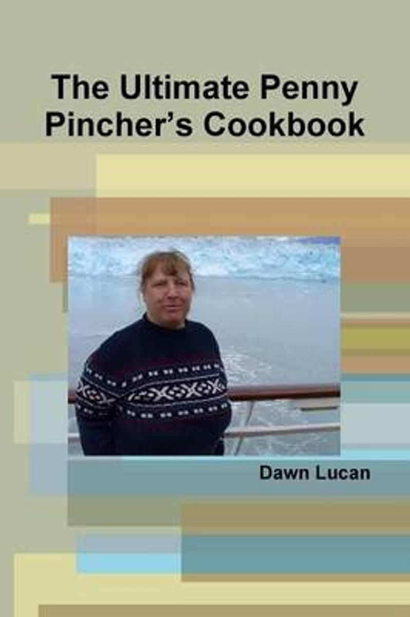 The Ultimate Penny Pincher's Cookbook