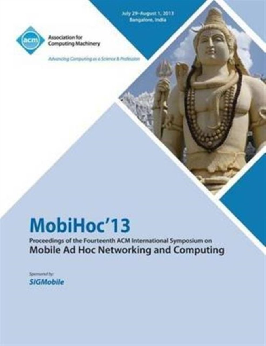 Mobihoc 13 Proceedings of the Fourteenth ACM International Symposium on Mobile Ad Hoc Networking and Computing