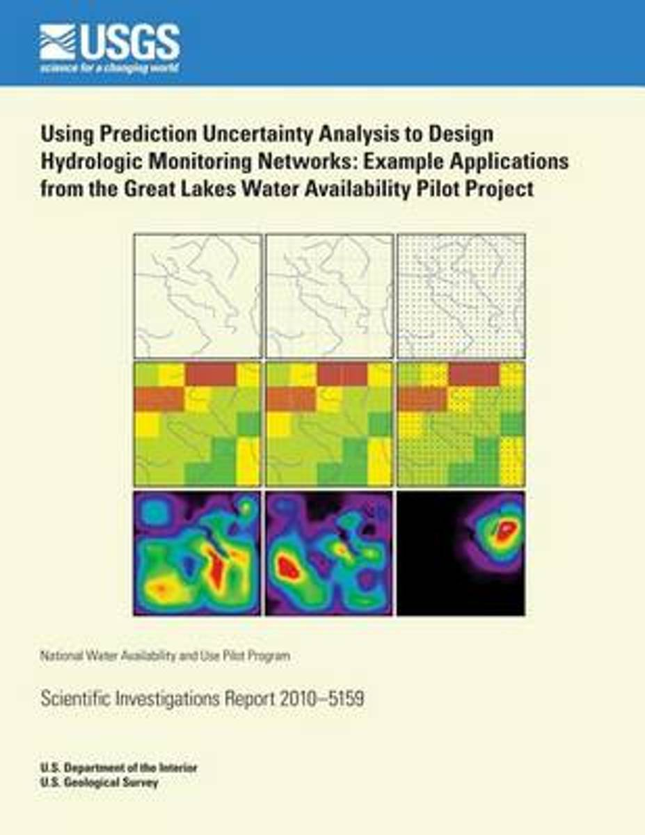 Using Prediction Uncertainty Analysis to Design Hydrologic Monitoring Networks