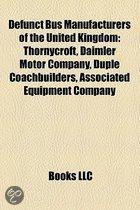 Defunct Bus Manufacturers Of The United Kingdom: Thornycroft, Daimler Motor Company, Duple Coachbuilders, Associated Equipment Company