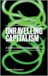 Unravelling Capitalism