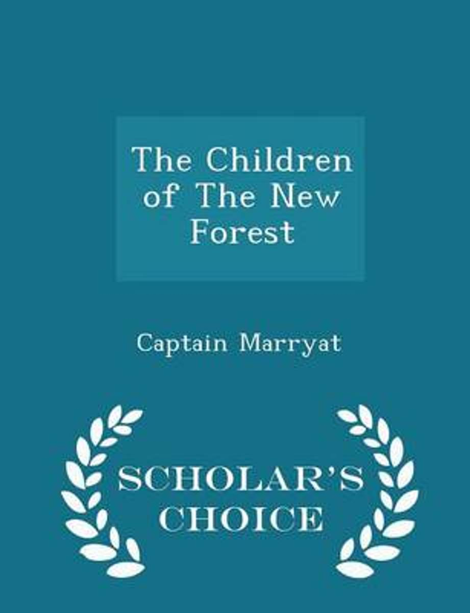 The Children of the New Forest - Scholar's Choice Edition