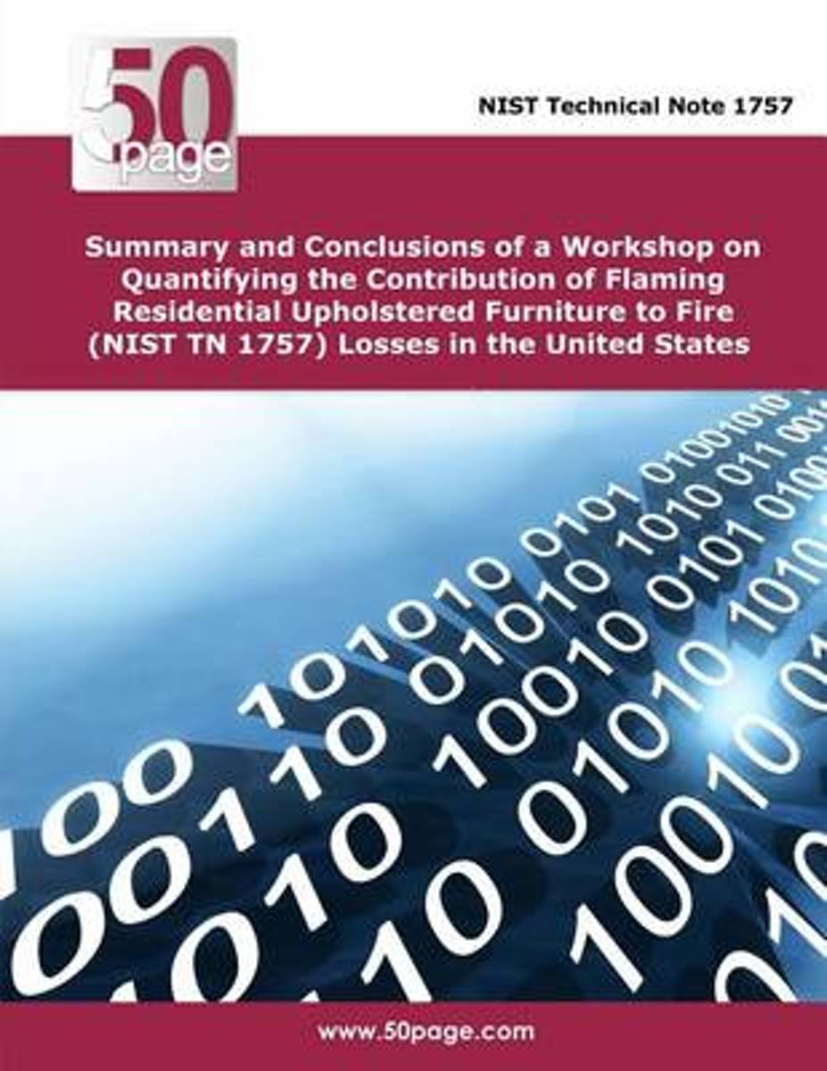 Summary and Conclusions of a Workshop on Quantifying the Contribution of Flaming Residential Upholstered Furniture to Fire (Nist TN 1757) Losses in the United States