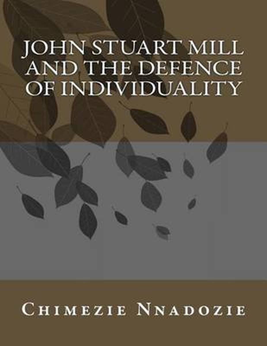 John Stuart Mill and the Defence of Individuality
