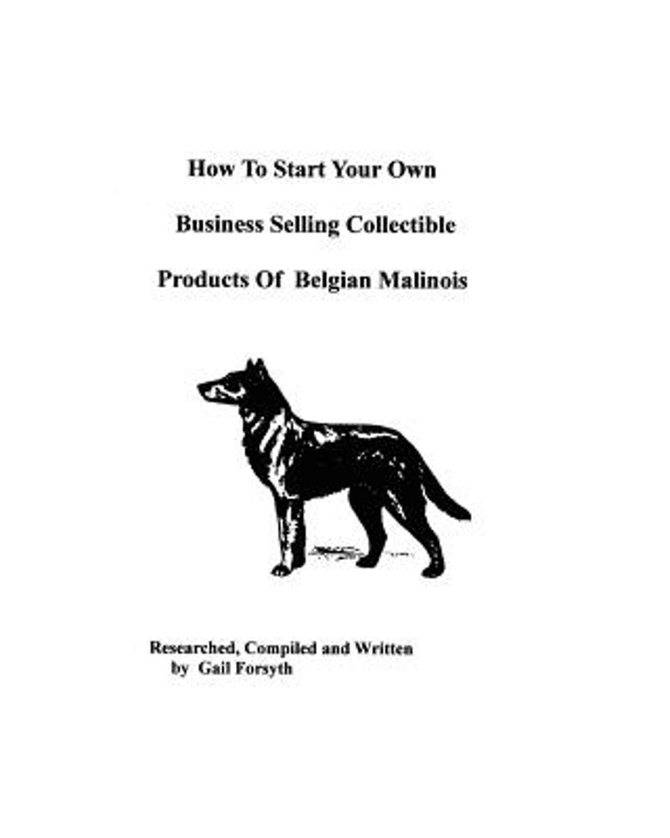 How to Start Your Own Business Selling Collectible Products of Belgian Malinois