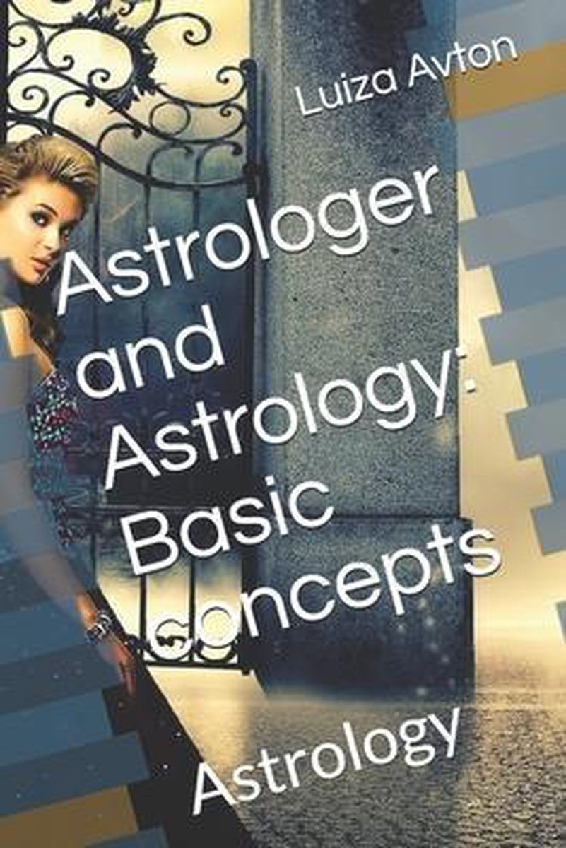 Astrologer and Astrology: Basic concepts: Astrology