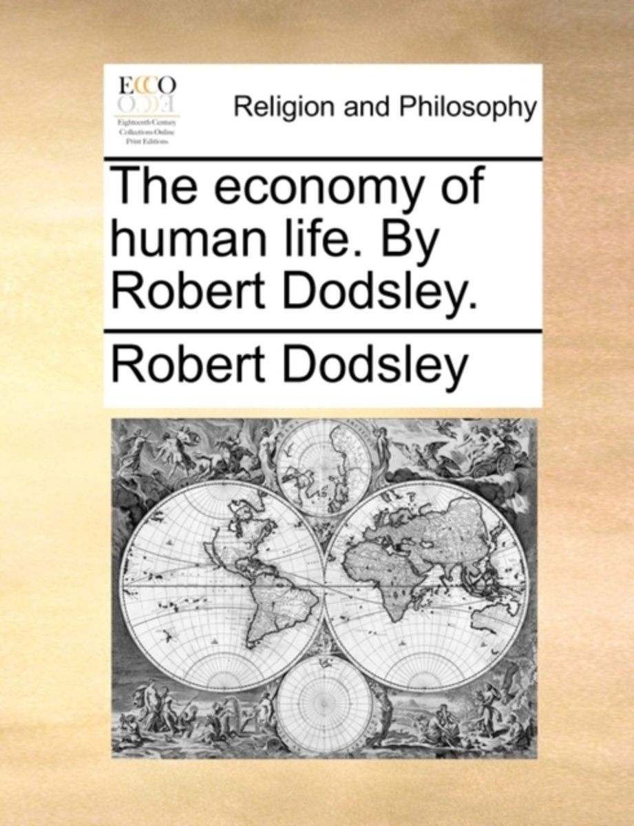 The Economy of Human Life. by Robert Dodsley