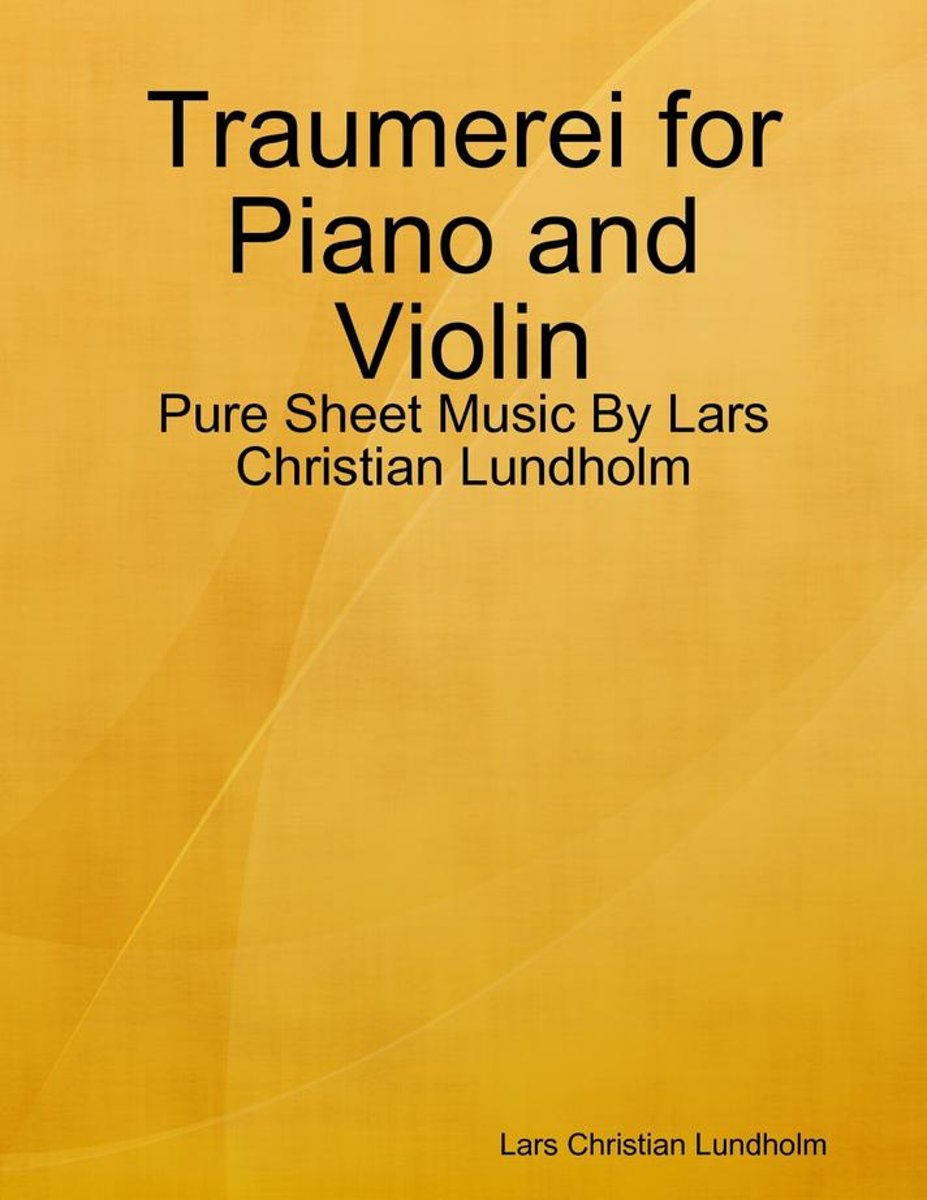 Traumerei for Piano and Violin - Pure Sheet Music By Lars Christian Lundholm