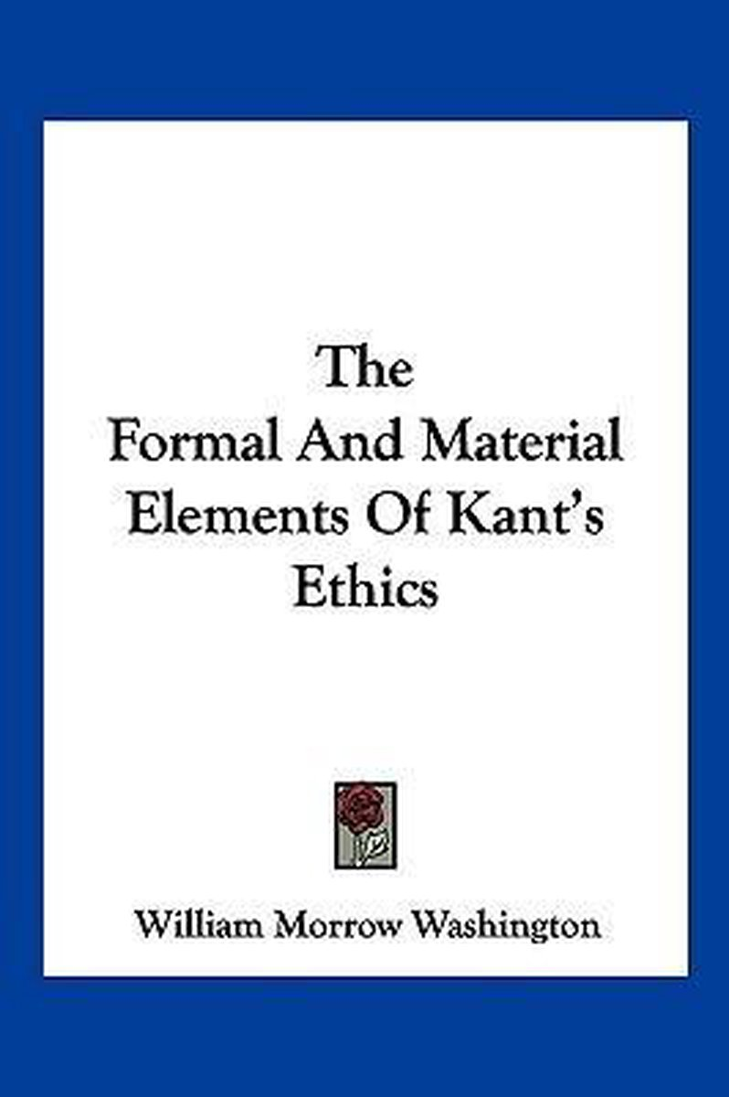 The Formal and Material Elements of Kant's Ethics