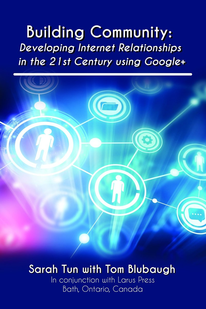 Building Community: Developing Internet Relationships for the 21st Century using Google+