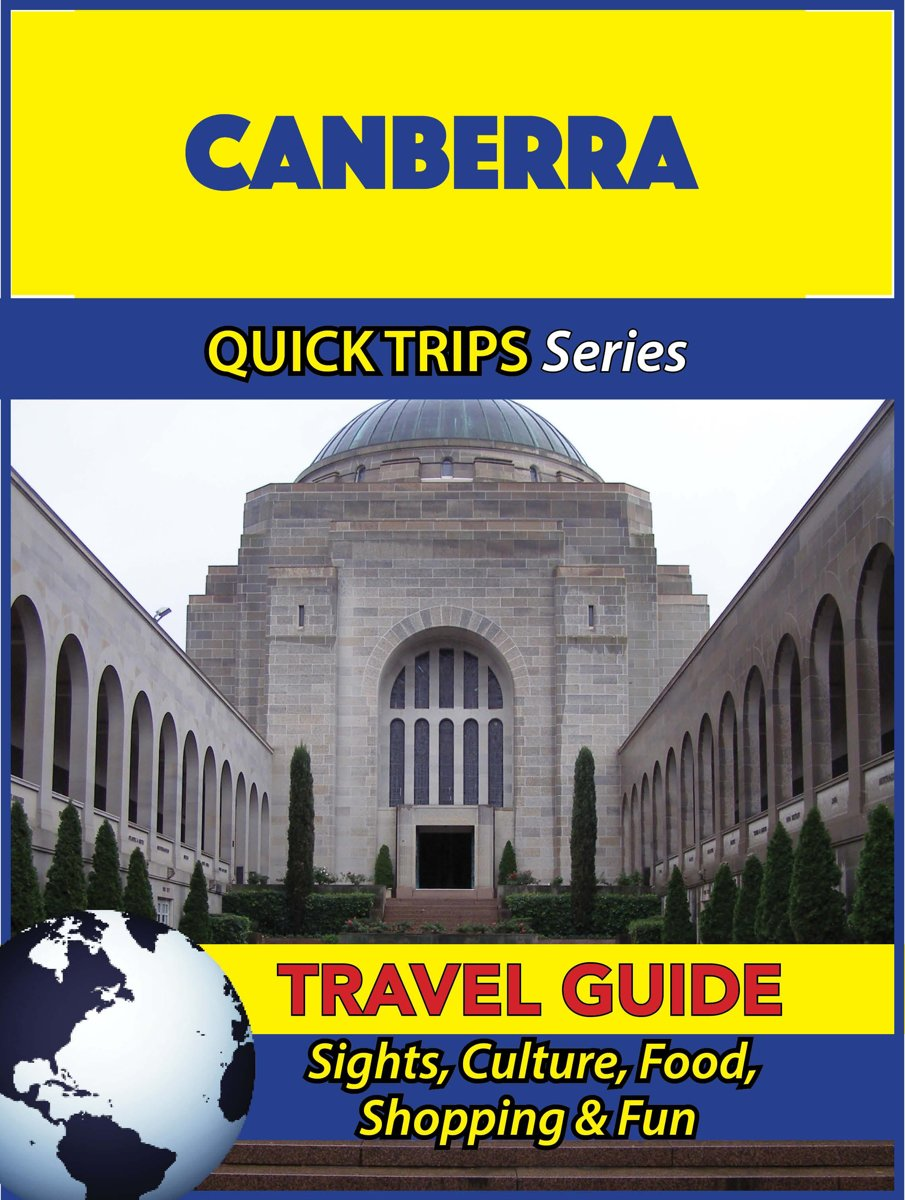 Canberra Travel Guide (Quick Trips Series)