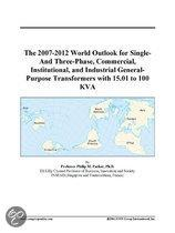 The 2007-2012 World Outlook for Single-And Three-Phase, Commercial, Institutional, and Industrial General-Purpose Transformers with 15.01 to 100 Kva