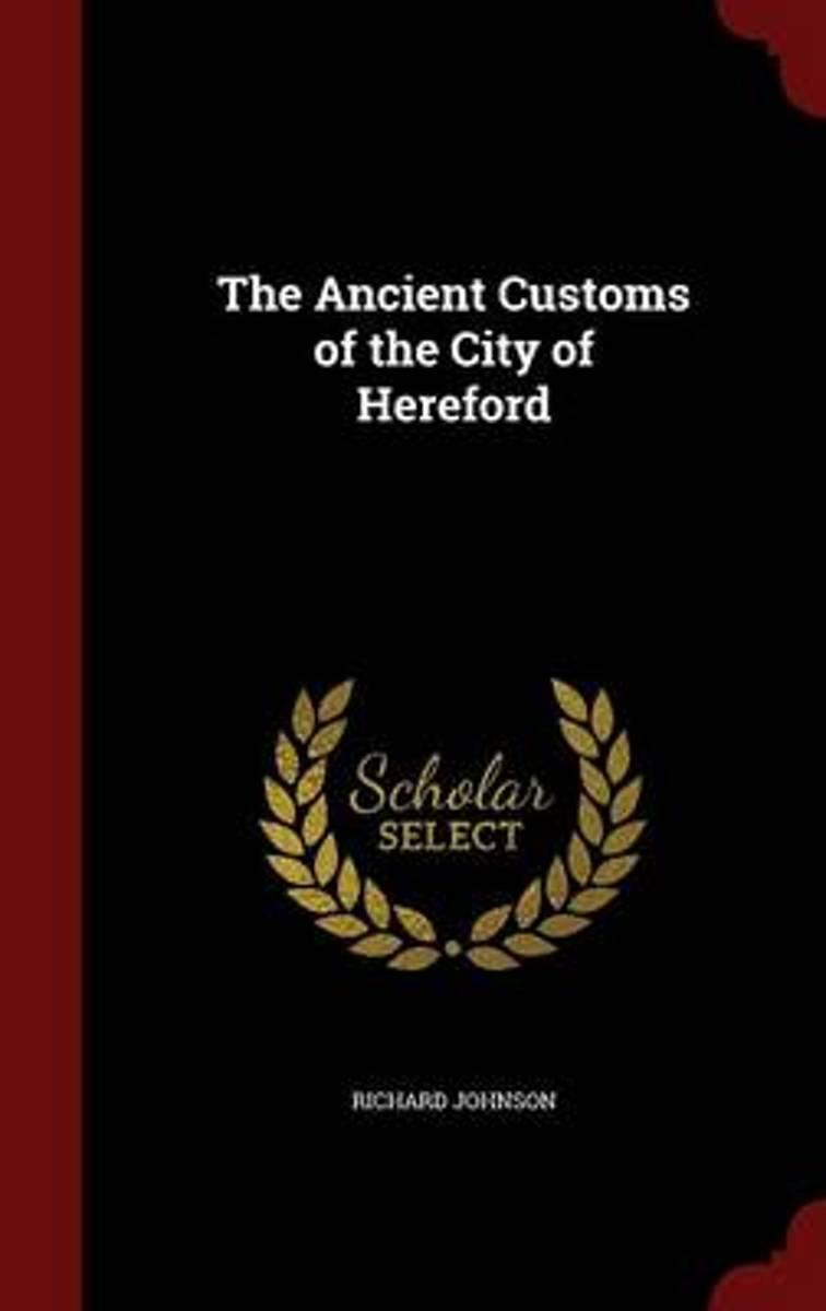 The Ancient Customs of the City of Hereford
