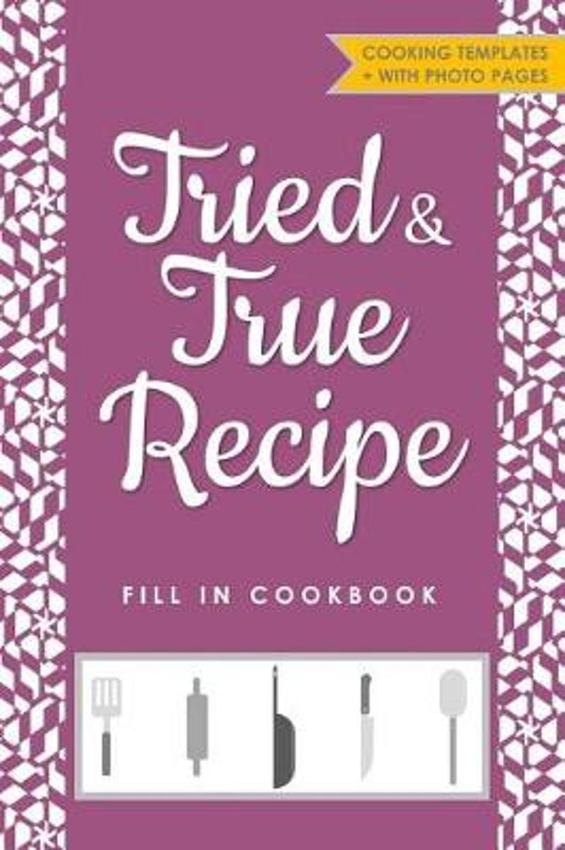 Tried and True Recipe Fill in Cookbook