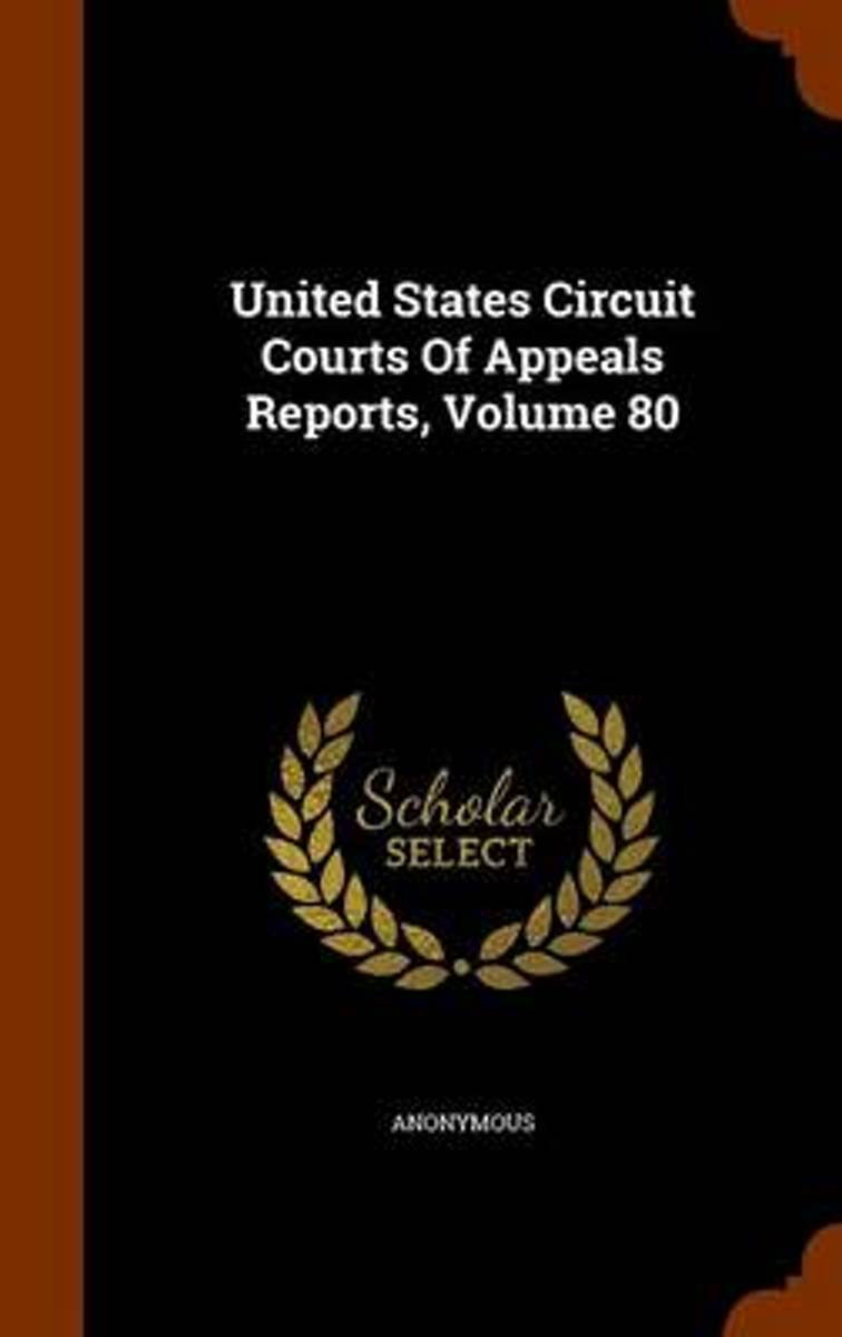 United States Circuit Courts of Appeals Reports, Volume 80