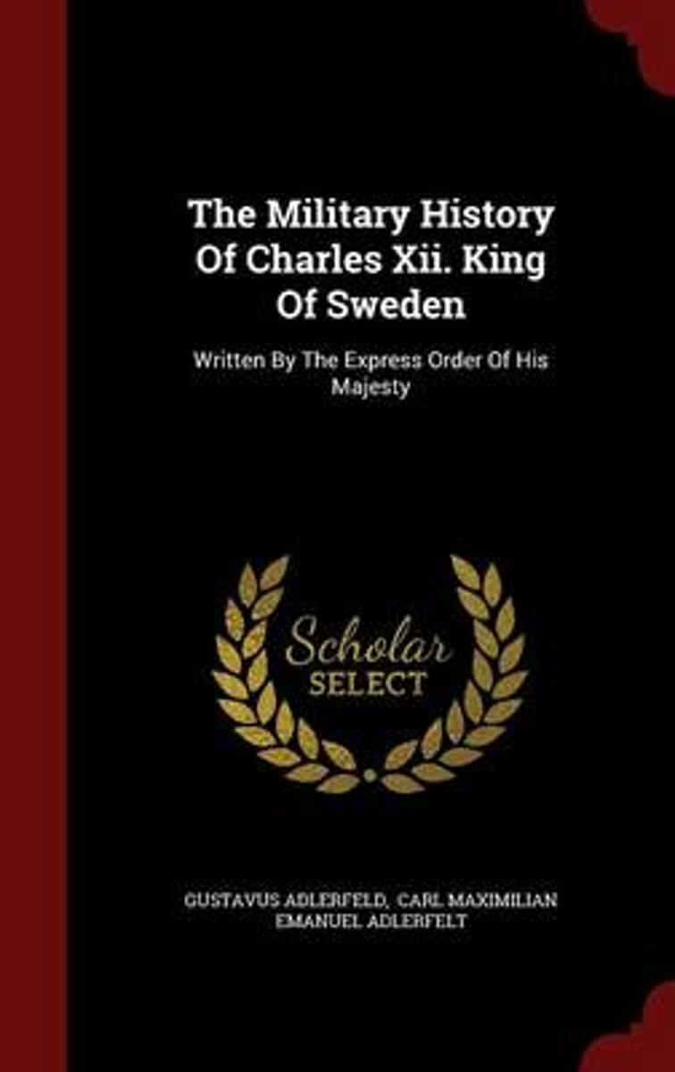 The Military History of Charles XII. King of Sweden image