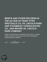 Briefs And Other Records In The Action Of Pains' Pyro Spectacle Co. Vs. Lincoln Park And Steamboat Consolidated Co., And Moore Vs. Lincoln Park