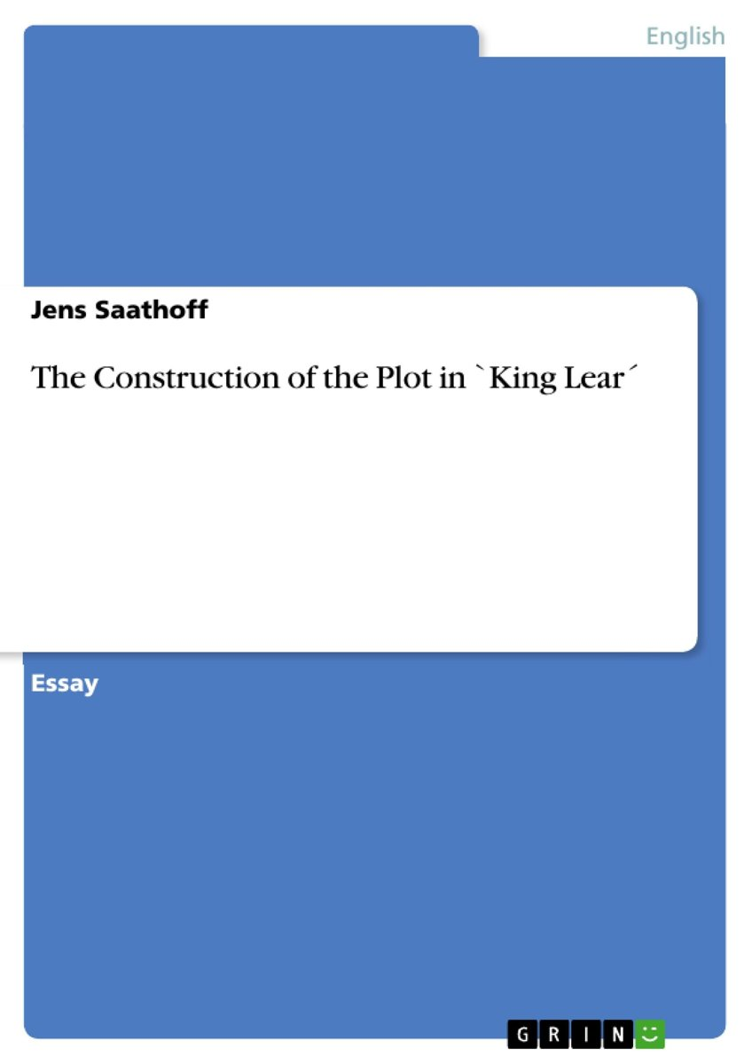 The Construction of the Plot in `King Lear´