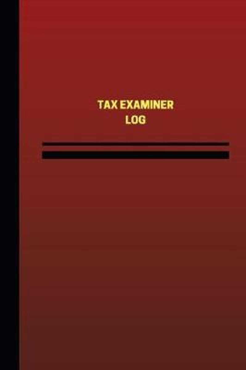 Tax Examiner Log (Logbook, Journal - 124 Pages, 6 X 9 Inches)