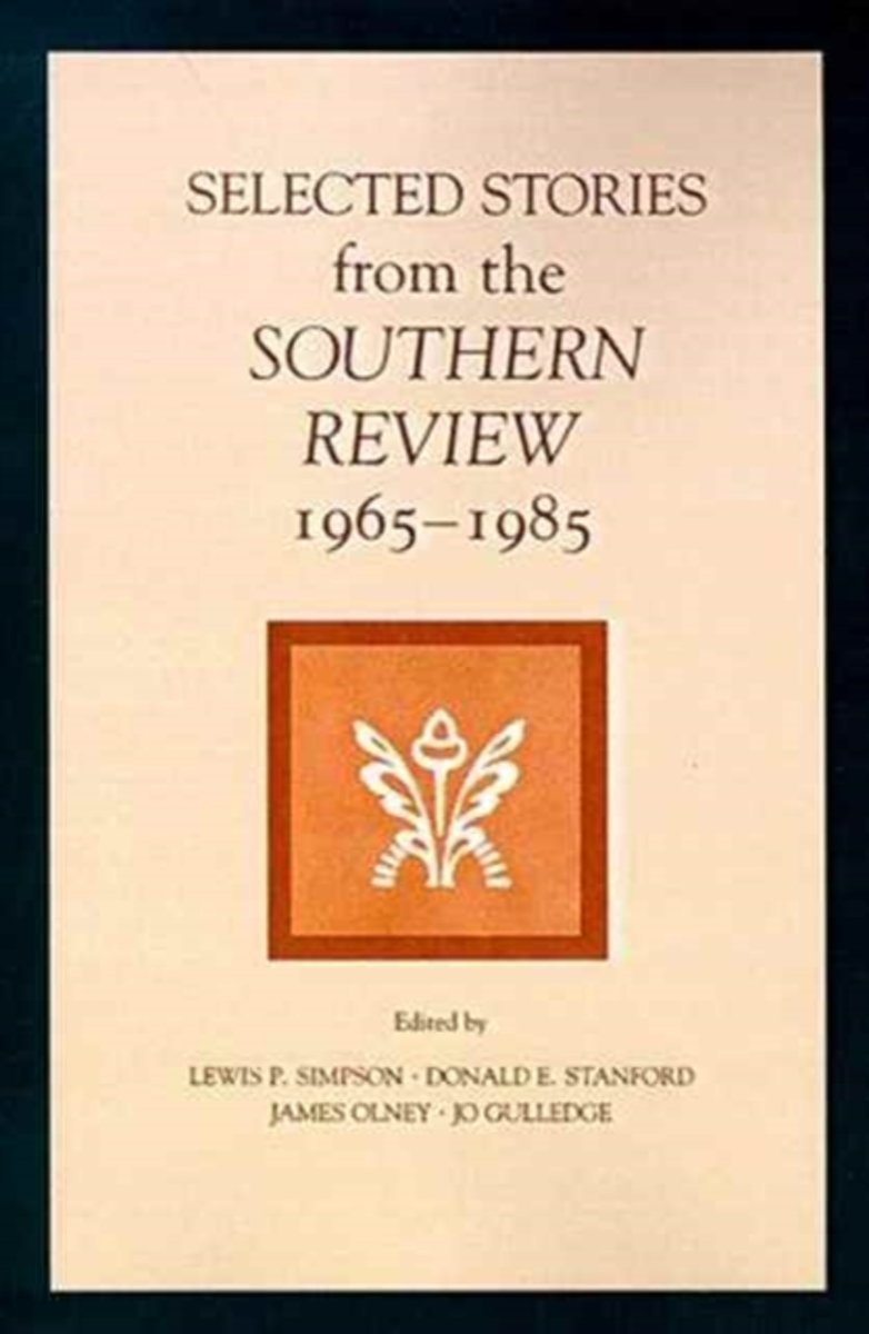 Selected Stories from the Southern Review , 1965-85