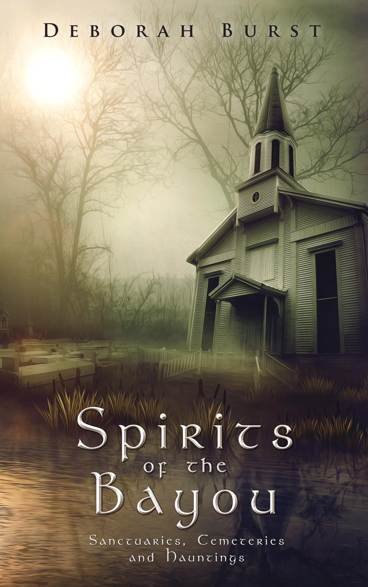 Spirits of the Bayou: Sanctuaries, Cemeteries and Hauntings