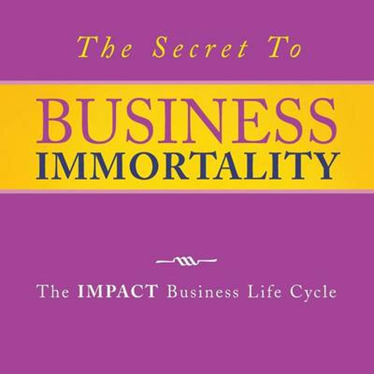 The Secret to Business Immortality
