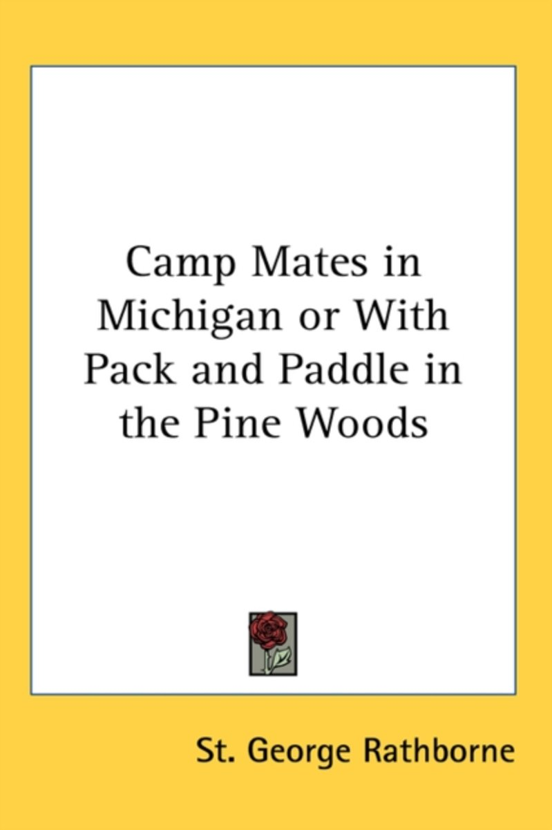 Camp Mates in Michigan or with Pack and Paddle in the Pine Woods