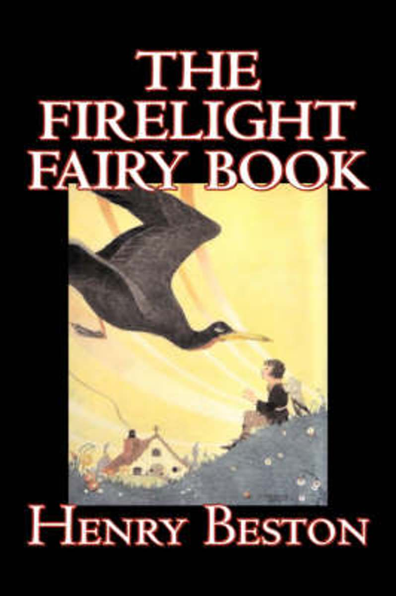 The Firelight Fairy Book by Henry Beston, Juvenile Fiction, Fairy Tales & Folklore, Anthologies