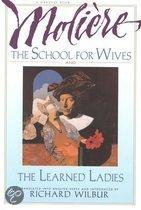 The School for Wives and the Learned Ladies, by Moli�Re