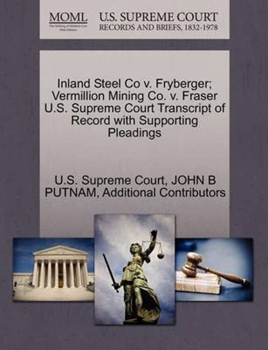 Inland Steel Co V. Fryberger; Vermillion Mining Co. V. Fraser U.S. Supreme Court Transcript of Record with Supporting Pleadings