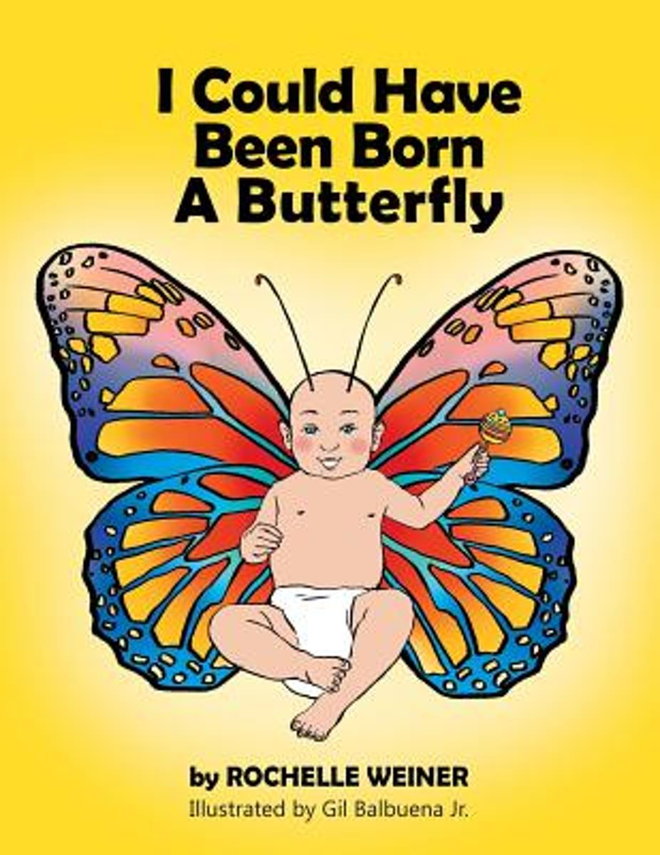 I Could Have Been Born a Butterfly