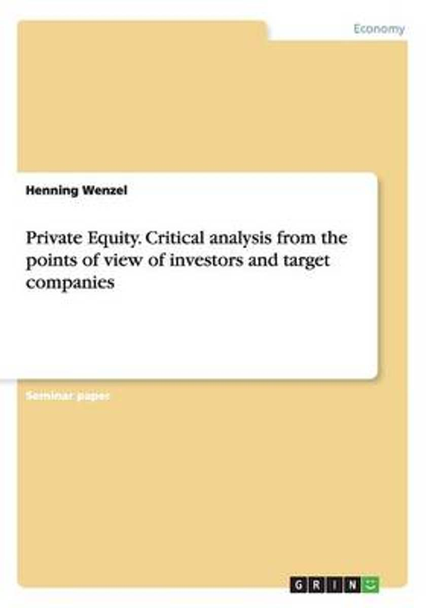 Private Equity. Critical Analysis from the Points of View of Investors and Target Companies
