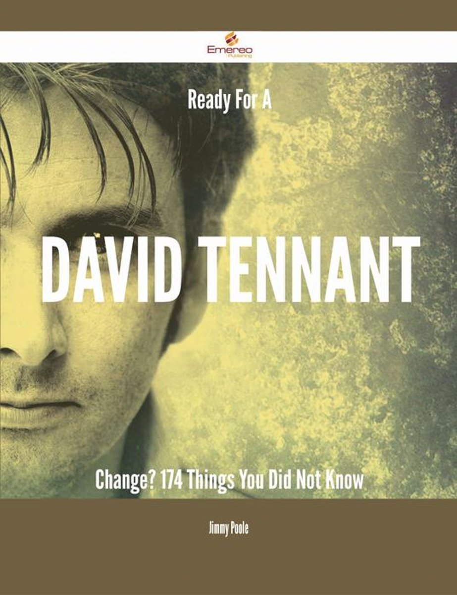 Ready For A David Tennant Change? - 174 Things You Did Not Know