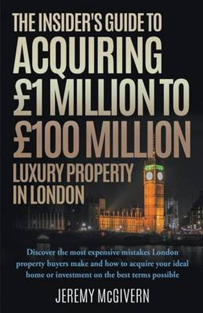 The Insider's Guide To Acquiring GBP1m- GBP100m Luxury Property In London