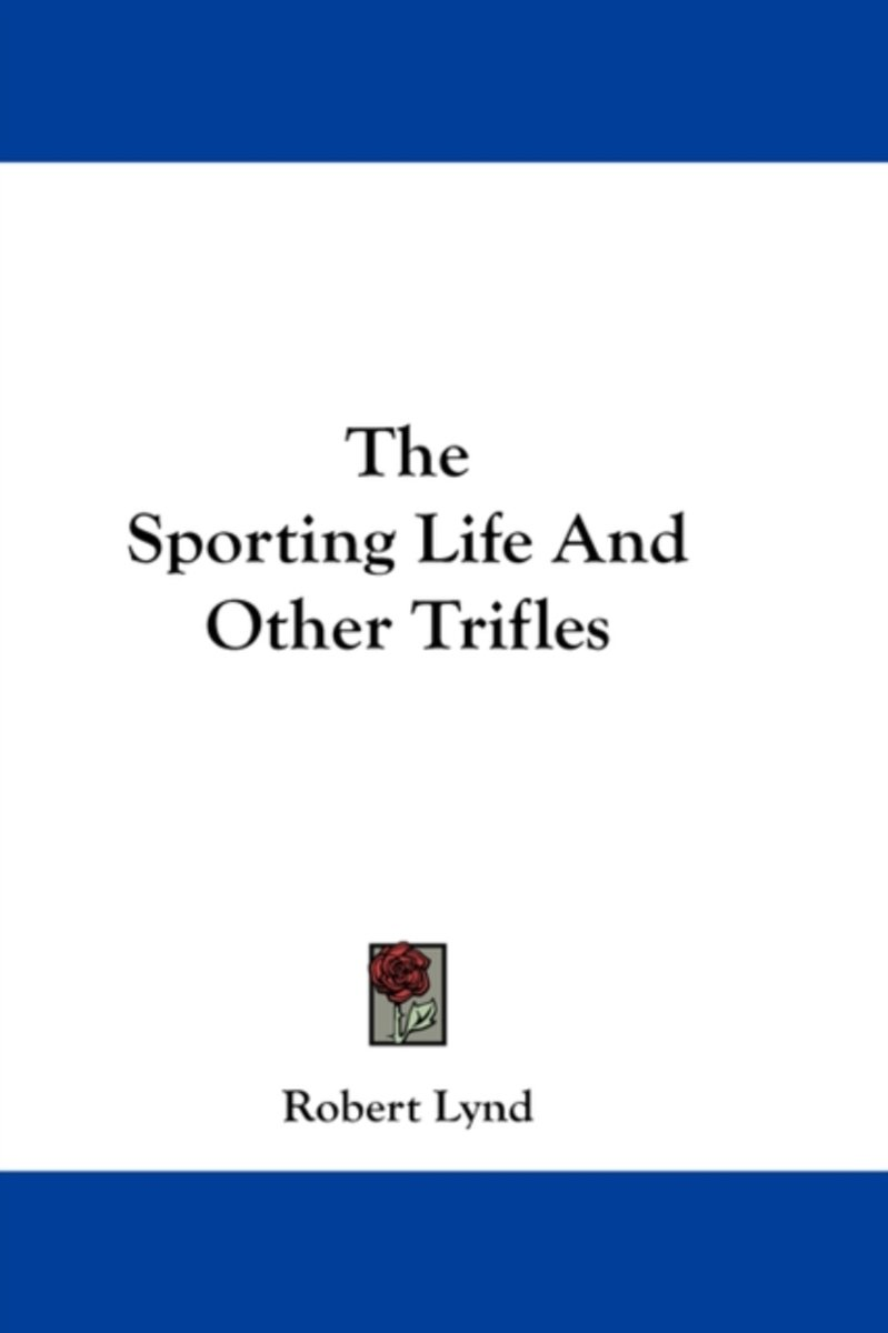 The Sporting Life and Other Trifles