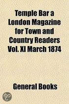 Temple Bar A London Magazine For Town And Country Readers Vol. Xl March 1874