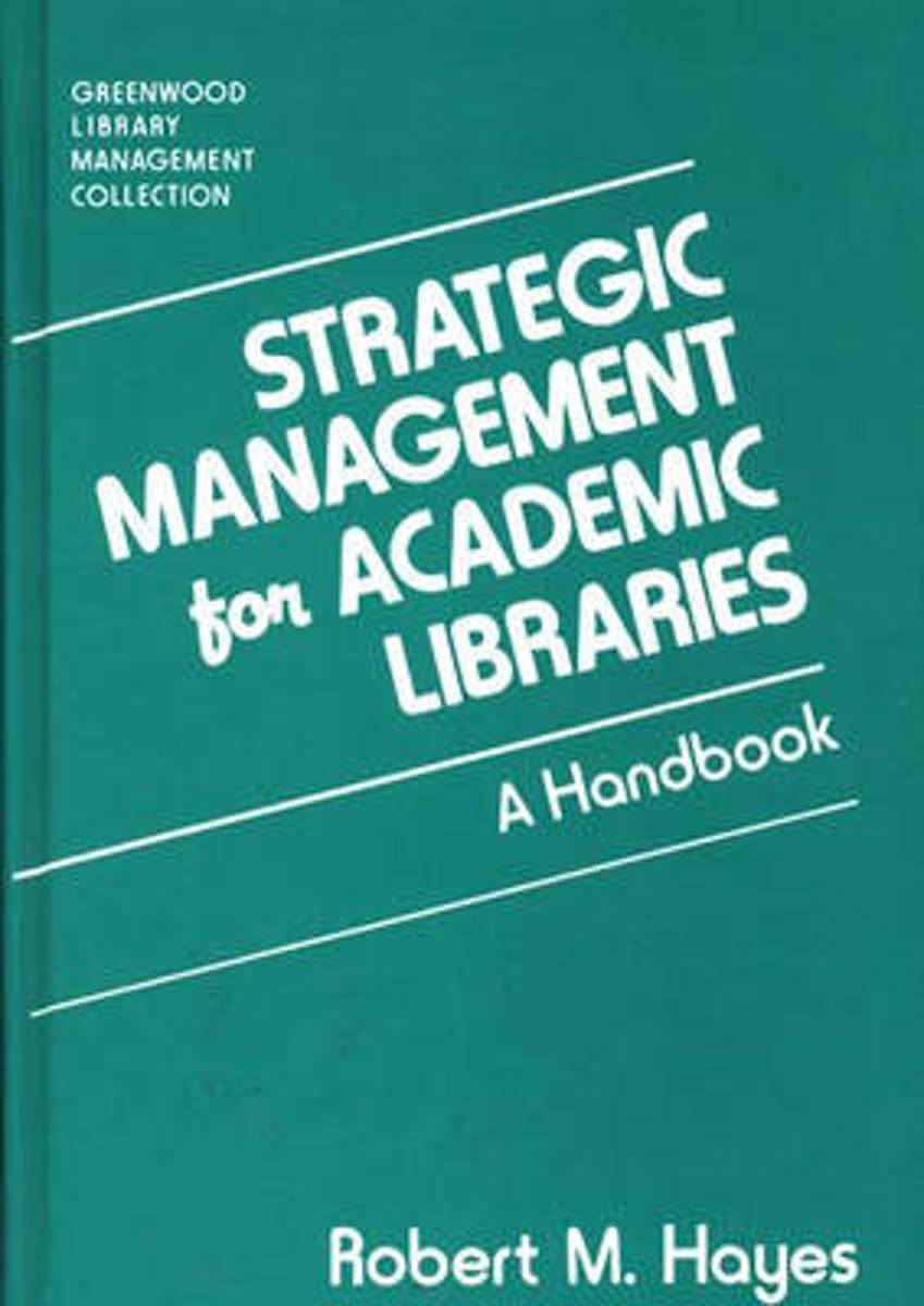 Strategic Management for Academic Libraries
