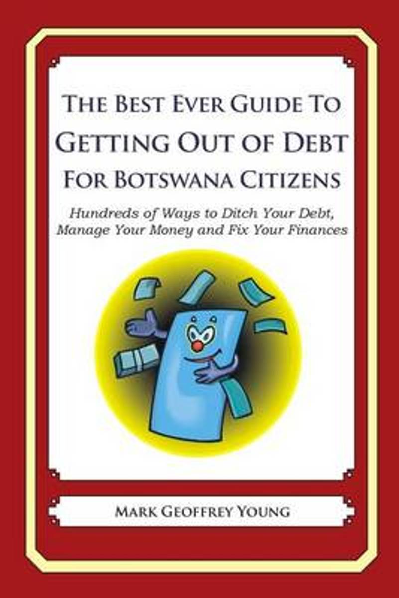The Best Ever Guide to Getting Out of Debt for Botswana Citizens